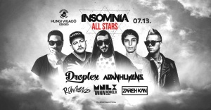 Insomnia All Stars ✘ Droplex & Adan Hujens | Hungi Szeged
