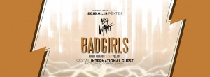 Badgirls and Alliwant pres. int guest Hungi Szeged